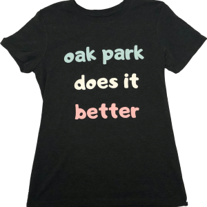 "Black T-shirt reading ""Oak Park does it better."""