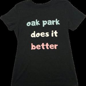 "Black T-shirt reading ""Oak Park does it better."""