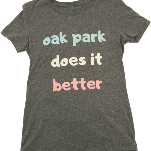 "Gray T-shirt reading ""Oak Park does it better."""