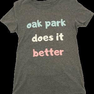 "Gray T-shirt reading ""Oak Park does it better."""