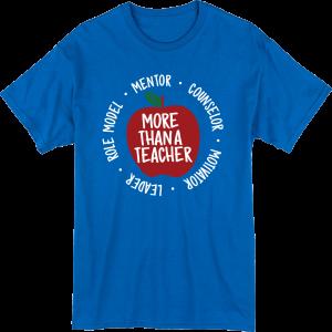 "Blue t-shirt that reads ""More than a teacher."""