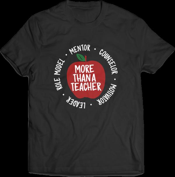 """T-shirt that says """"More than a teacher."""""""