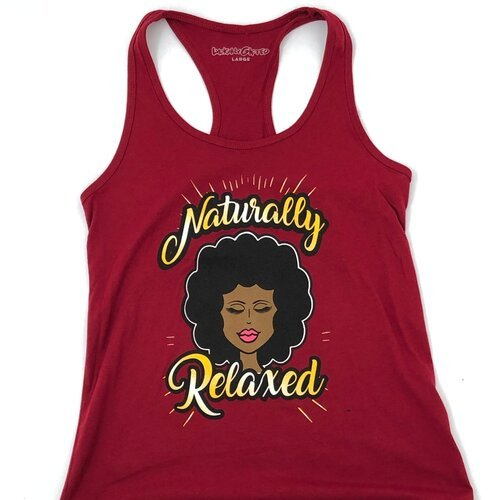 "Women's Tank-top reading ""Naturally Relaxed."""